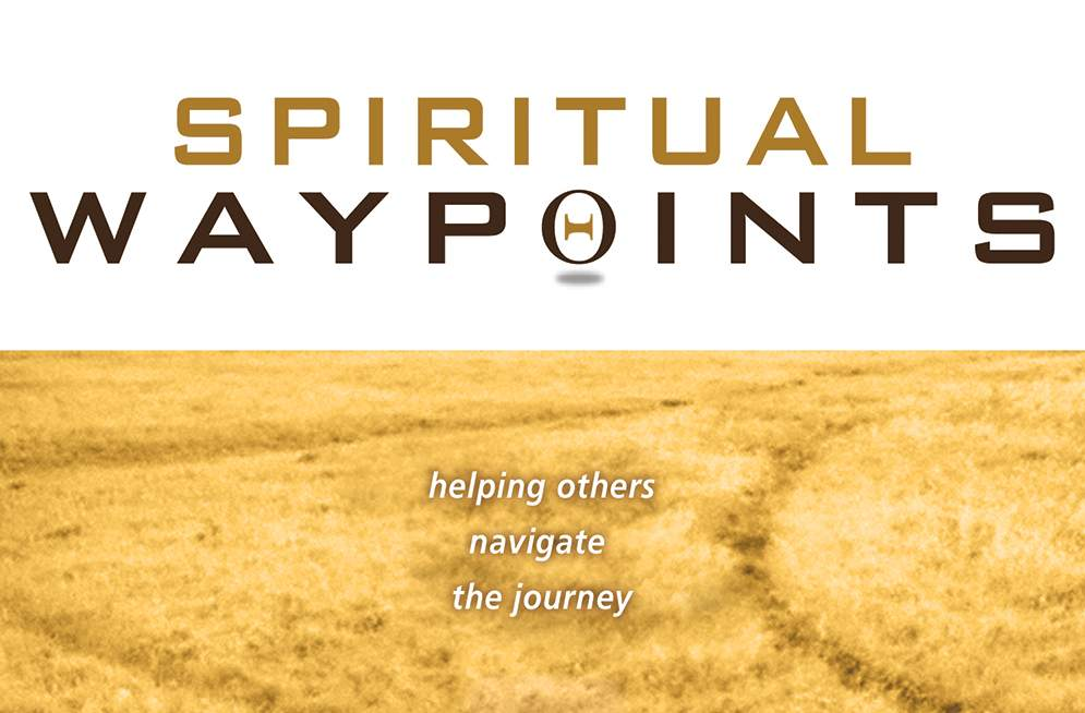 Spiritual Waypoints: Helping Others Navigate the Journey